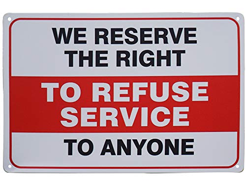 Monifith Tin Metal Sign We Reserve The Right to Refuse Service to Anyone Warning Sign Door Wall Decor Gift 8X12 - Sign Tin Right