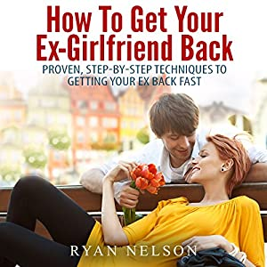How to Get Your Ex-Girlfriend Back Audiobook