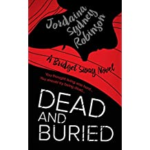 Dead and Buried: A Bridget Sway Novel (A Paranormal Ghost Cozy Mystery Series Book 4)