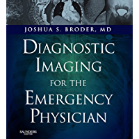 Diagnostic Imaging for the Emergency Physician E-Book: Expert Consult - Online and Print