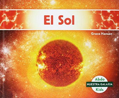El Sol (the Sun) (Spanish Version) (Nuestra galaxia/Our Galaxy) (Spanish Edition) by Abdo Kids Jumbo