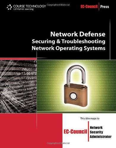 Network Defense: Securing and Troubleshooting Network Operating Systems (EC-Council Press) by Course Technology