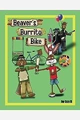 Beaver's Burrito Bike (Izzy B AtoZ) (Volume 2) Paperback