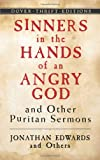 Sinners in the Hands of an Angry God and Other Puritan Sermons (Dover Thrift Editions)