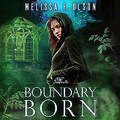 Boundary Born: Boundary Magic, Book 3   Melissa F. Olson