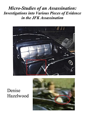 Micro-Studies of an Assassination: Investigations into Various Pieces of Evidence in the JFK Assassination