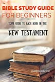 Get to know your Bible with.. The Bible Study Guide For Beginners - The New Testament This easy to read and understand bible study guide is great for beginners, or as a reference for bible study groups. Each Book Of The New Testament Is Explained, In...
