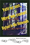 Yeti or Not, Here We Come!, Robert S. Leiterman, 0595265618