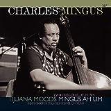 Tijuna Moods / Mingus Ah Um