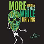 More Stories to Read While Driving: Collected Shorts, Book 2 | Jim Heskett