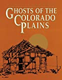 Ghosts of the Colorado Plains, Perry Eberhart, 0804008337