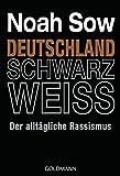 Deutschland Schwarz Weiss: Der alltägliche Rassismus