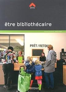 """Afficher """"Être bibliothécaire"""""""