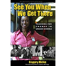 Amazon gloria ladson billings books see you when we get there teaching for change in urban schools teaching for social justice teaching for social justice series fandeluxe Image collections