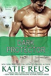 Dark Protector (A Werewolf Romance) (Moon Shifter Series Book 6)