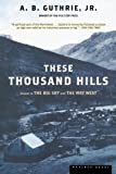 These Thousand Hills, A. B. Guthrie and A. B. Guthrie, 0395755204