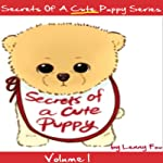 Secrets of a Cute Puppy: Fun Stories for Kids, Bedtime Stories for Children | Lenny Fox