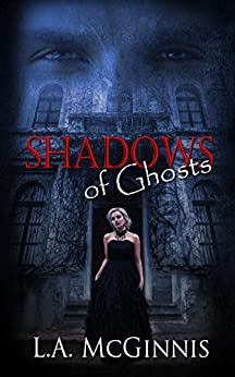Shadows of Ghosts (The Shadows Series) by [McGinnis, L.A.]