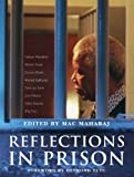 Front cover for the book Reflections in Prison (Robben Island Memories Series) by Mac Maharaj
