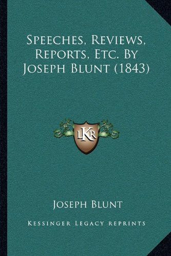 Speeches, Reviews, Reports, Etc. By Joseph Blunt (1843) pdf epub