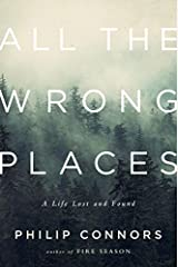 All the Wrong Places: A Life Lost and Found Hardcover February 16, 2015 Hardcover