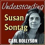 Understanding Susan Sontag   Carl Rollyson