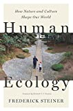 Human Ecology: How Nature and Culture Shape Our World
