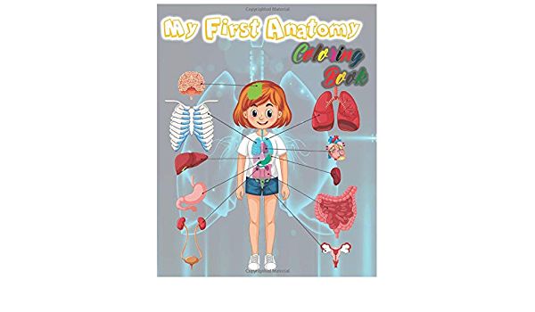- My First Anatomy Coloring Book: Anatomy Coloring Book For Kids, Human Body  Activity Coloring Book For Kids, Body Parts Coloring Book: Publishing,  Human Anatomy: 9798629136446: Amazon.com: Books