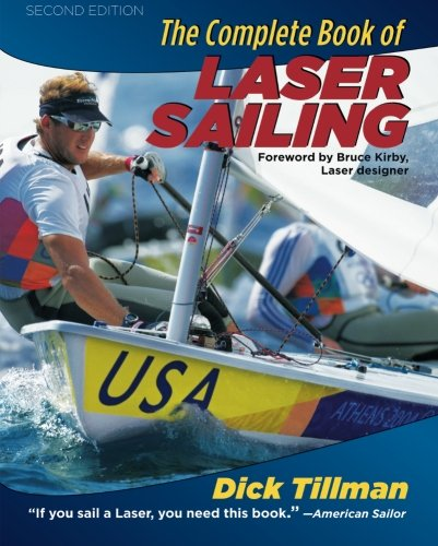 The Complete Book of Laser Sailing (2005 Laser)