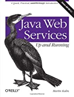 Java Web Services: Up and Running Front Cover