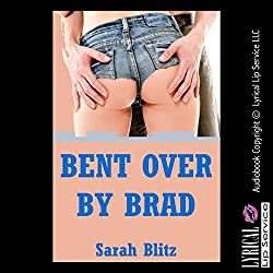 Bent over by Brad