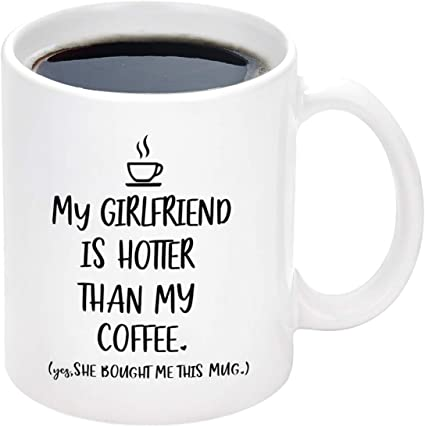 My Girlfriend Is Hotter Than My Coffee Mug Valentines Day Mug