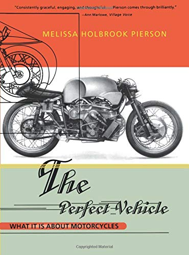 - The Perfect Vehicle: What It Is About Motorcycles