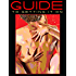 Guide To Getting It On--8th edition (2015): A book about the wonders of sex