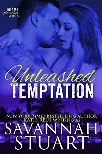 Unleashed Temptation (A Werewolf Romance) (Miami Scorcher Series Book 1) by [Stuart, Savannah, Reus, Katie]