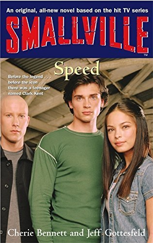 Smallville: Speed Bk. 5 (Smallville Young Adult Series) by Cherie Bennett (2003-04-03) - APPROVED