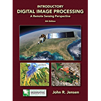 Introductory Digital Image Processing: A Remote Sensing Perspective (2-downloads) (Pearson Series in Geographic…