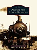 Arcade and Attica Railroad (Images of Rail) by Kenneth C. Springirth front cover