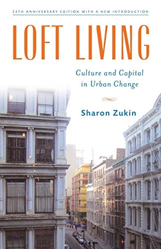 Loft Living: Culture and Capital in Urban Change