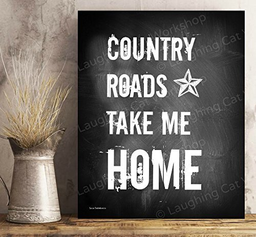 Rustic Victorian Lodge Arts (Country Roads Take Me Home art Dorm Decor Rustic Country Chalkboard Style Print Home Sweet Home decor Rustic Family art Southern Southwestern Texas star art print Shabby Chic home decor)