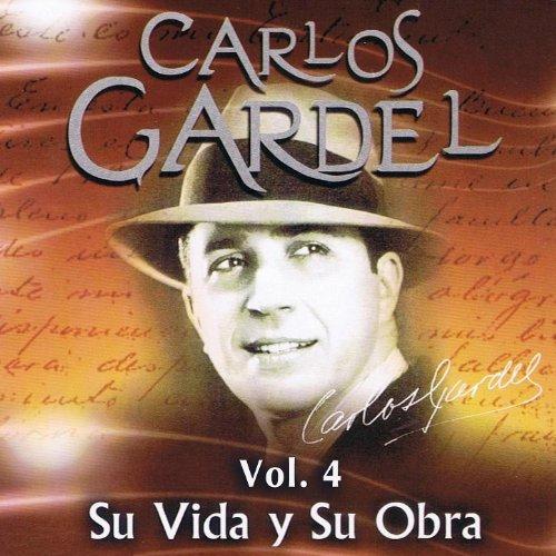 Carlos Gardel Su Vida Y Su Obr...