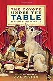 The Coyote Under the Table/El coyote debajo de la mesa: Folk Tales Told in Spanish and English (English and Spanish Edition)