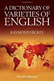 Dictionary of Varieties of English, Hickey, Raymond, 0470656417