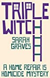 Front cover for the book Triple Witch by Sarah Graves