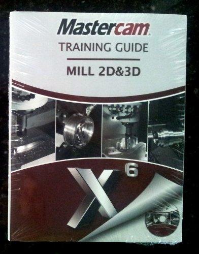 Mastercam X6 Training Guide Mill - 2D & 3D