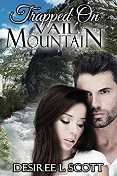 Trapped on Vail Mountain (Vail Mountain Trilogy Book 2) by [Scott, Desiree L.]