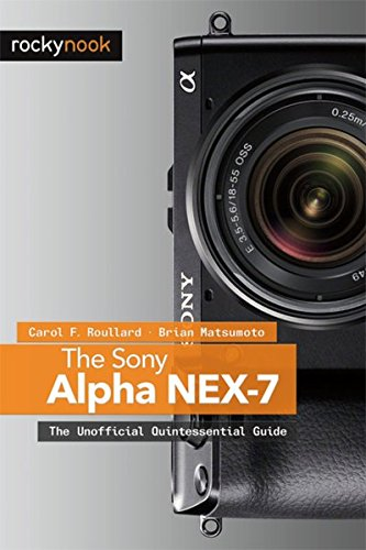 The Sony Alpha NEX-7: The Unofficial Quintessential, used for sale  Delivered anywhere in USA