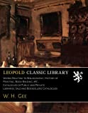 Works Relating to Bibliography, History of Printing, Book-Binding, &C., Catalogues of Public and Private Libraries, Sale and Booksellers' Catalogues offers