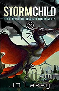 Storm Child: Book Four of the Black Bead Chronicles by [Lakey, J.D.]