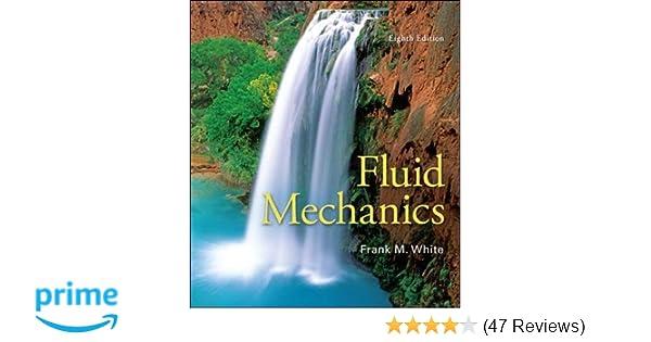 Fluid mechanics frank m white 9780073398273 amazon books fandeluxe Choice Image